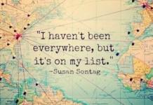 Citation de voyage de Susan Sontag : I haven't been everywhere, but it's on my list.