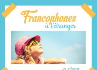 Francophones à l'étranger - Couverture du guide Comment transmettre le français à ses enfants expatriés